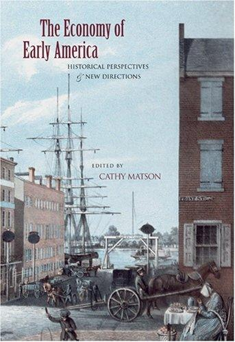 The Economy of Early America by Cathy D. Matson
