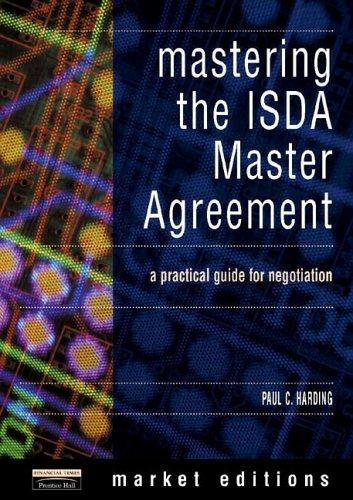 Mastering the ISDA Master Agreement by Paul C. Harding