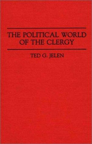 The political world of the clergy by Ted G. Jelen