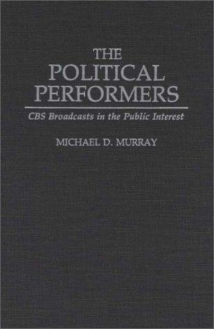 The political performers by Michael D. Murray