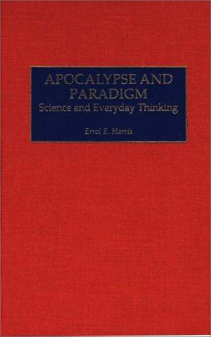 Apocalypse and Paradigm by Errol E. Harris