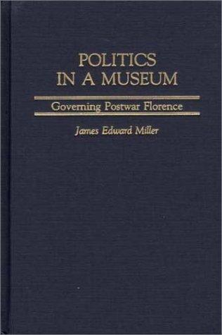 Politics in a Museum by James Edward Miller