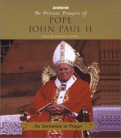 An Invitation to Prayer (Private Prayers of Pope John Paul II)