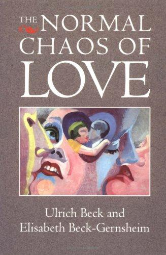 The normal chaos of love by Ulrich Beck