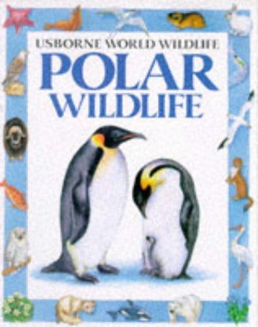 Polar Wildlife (Usborne World Wildlife)