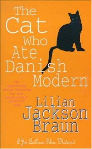 The Cat Who Ate Danish Modern (A Jim Qwilleran Feline Whodunnit) by Lilian Jackson Braun