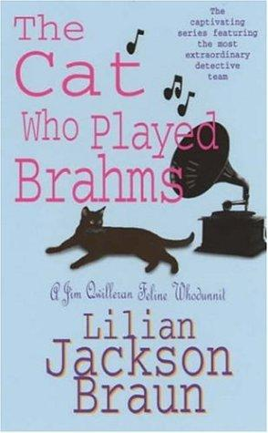 The Cat Who Played Brahms (A Jim Qwilleran Feline Whodunnit) by Lilian Jackson Braun