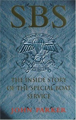 SBS - The Inside Story of the Special Boat Services by John Parker