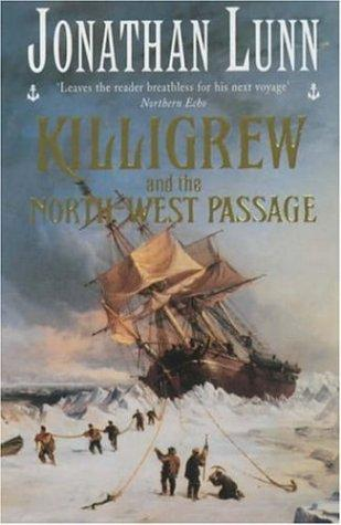 Killigrew and the North-West Passage (Killigrew series) by Jonathan Lunn