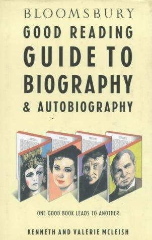 Bloomsbury good reading guide to biography & autobiography by Kenneth McLeish