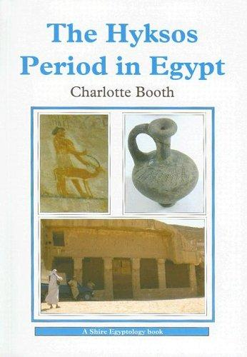 The Hyksos Period in Egypt (Shire Egyptology) by Charlotte Booth