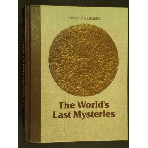 The World's Last Mysteries by Reader's Digest