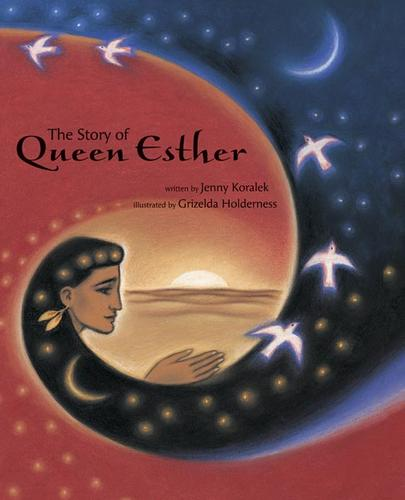 The Story of Queen Esther by Koralek, Jenny