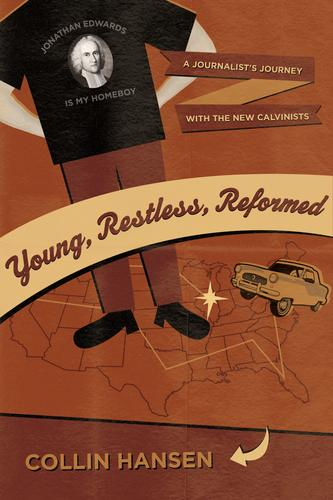 Young, restless, Reformed by Hansen, Collin