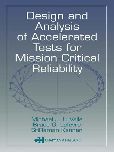 Design and analysis of accelerated tests for mission critical reliability by LuValle· Michael.