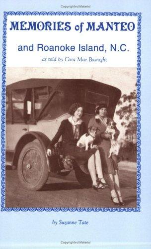 Memories of Manteo and Roanoke Island, N.C by Cora Mae Basnight