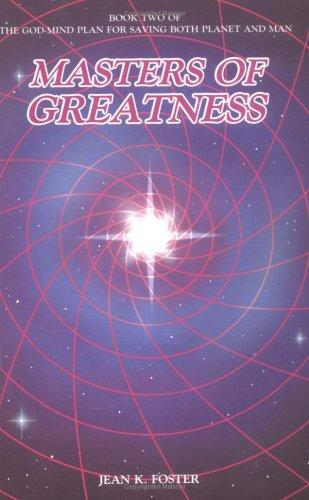 Masters of Greatness by Jean K. Foster