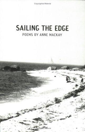 Sailing the Edge by Anne MacKay