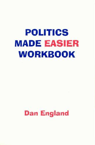 "Politics Made Easier Workbook by Robert ""Dan"" England Jr."