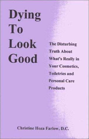 Dying to Look Good by Christine Hoza Farlow
