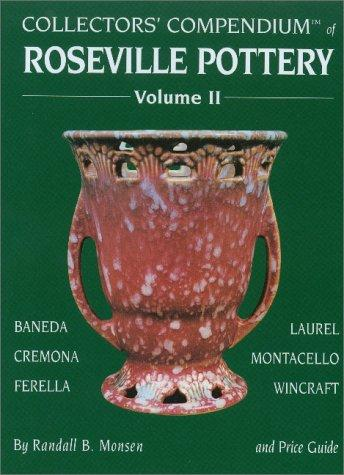 Collectors' Compendium of Roseville Pottery and Price Guide by Randall B. Monsen