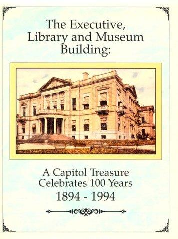 The Executive, Library and Museum Building by Capitol Preservation Committee
