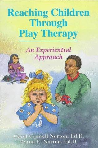 Reaching children through play therapy by Carol Crowell Norton
