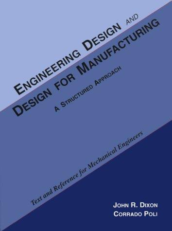 Engineering design and design for manufacturing by John R. Dixon