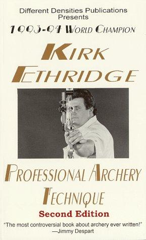 Professional Archery Technique by Kirk Ethridge