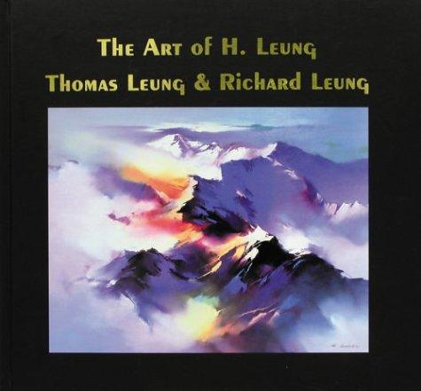The Art of H. Leung, Thomas Leung, and Richard Leung by Mary Freeman