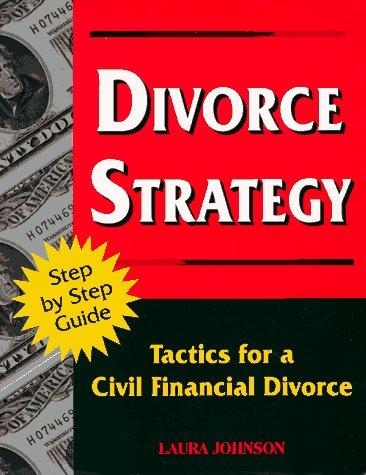 Divorce strategy by Johnson, Laura