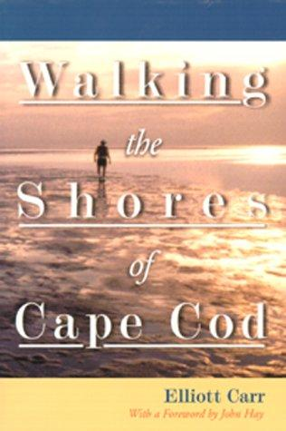 Walking the Shores of Cape Cod by Elliott Carr