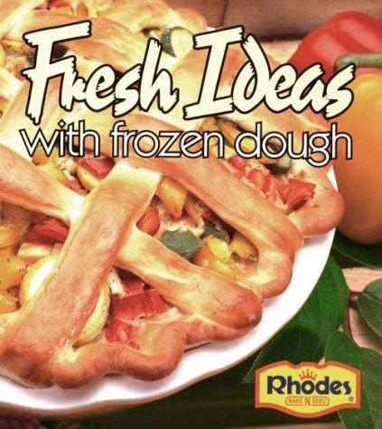 Rhodes Fresh Ideas with Frozen Dough (lay-flat binder, wipe clean pages) by Rhodes Breads
