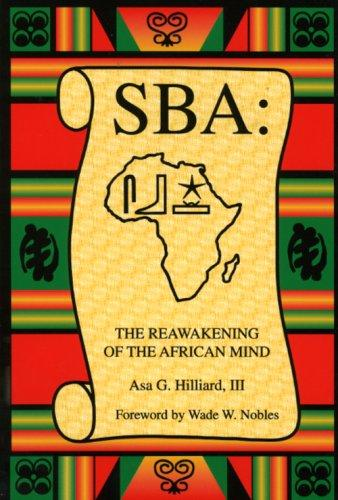 Sba the Reawakening of the African Mind by Asa G., III Hilliard