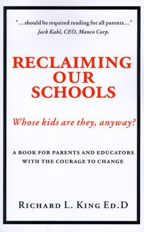 Reclaiming our schools by King, Richard L.