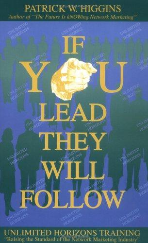 If You Lead They Will Follow by Patrick W. Higgins