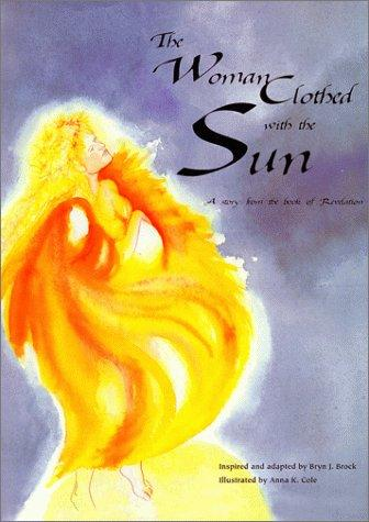 The woman clothed with the sun by Bryn J. Brock