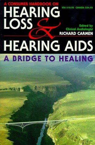 Consumer Handbook on Hearing Loss and Hearing Aids by Richard Carmen