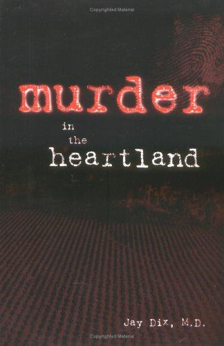 Murder in the heartland by Jay Dix