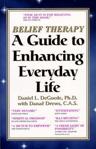 Belief Therapy  by Daniel L., Ph.D. Degoede