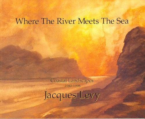 Where The River Meets The Sea by Jacques Levy