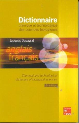 Chemical & Technological Dictionary by Dupayrat Jacques