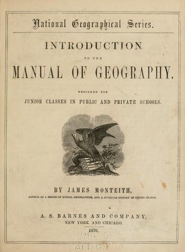 Introduction to the Manual of geography by James Monteith