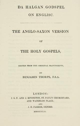 Da Halgan Godspel on Englisc by edited from the original manuscripts, by Benjamin Thorpe.