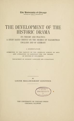 The development of the historic drama, its theory and practice