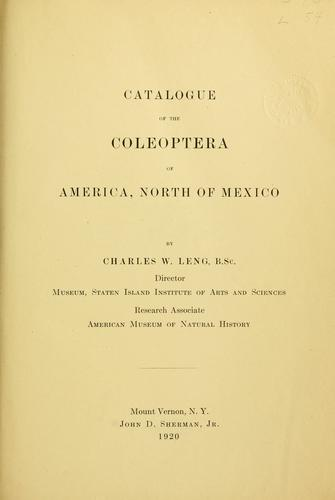 Catalogue of the Coleoptera of America, north of Mexico by Charles W. Leng