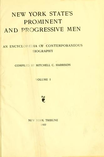 New York State's prominent and progressive men by Mitchell Charles Harrison