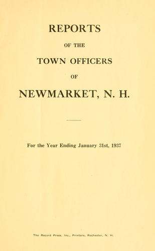 Annual reports of the Town of Newmarket, New Hampshire by Newmarket, New Hampshire