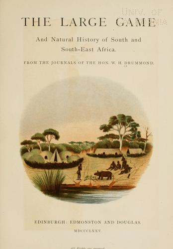 The large game and natural history of South and South-East Africa by Drummond, William Henry