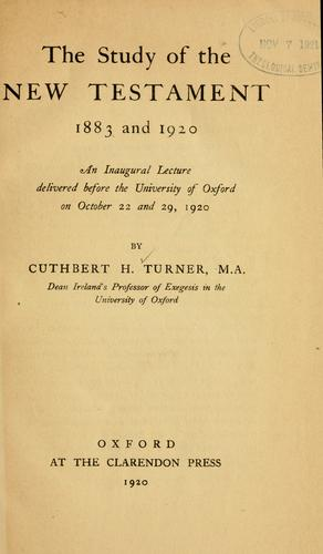 The study of the New Testament, 1883 and 1920 by Cuthbert Hamilton Turner